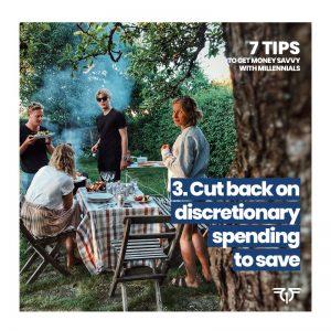 Cut back on discretionary spending